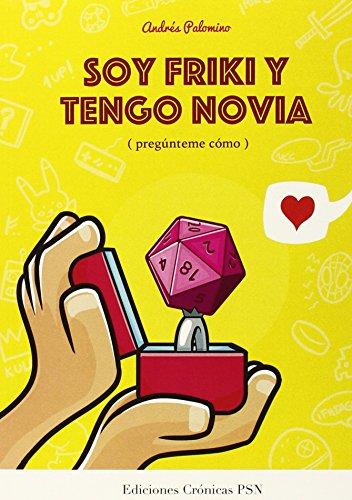 Soy Friki Y Tengo Novia