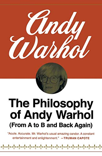 The Philosophy of Andy Warhol: From A to B and Back Again (Harbrace Paperbound Library ; Hpl 75)の詳細を見る