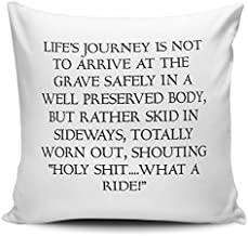 Arthuryerkes Life's Journey is Not to Arrive Safely at The Grave.Funny Throw Pillowcase Cushion Cover