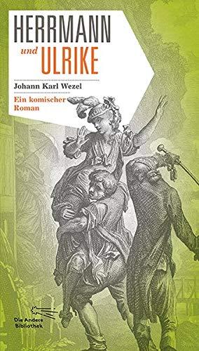 Herrmann und Ulrike: Ein komischer Roman (Die Andere Bibliothek)