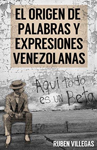 El origen de palabras y expresiones venezolanas