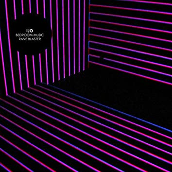 Bedroom Music / Rave Blaster