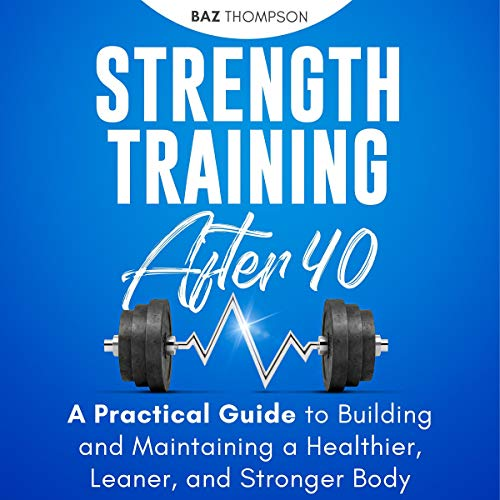 Strength Training After 40 cover art