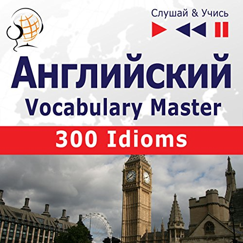 Angliyskiy Vocabulary Master - 300 Idioms. sredniy / prodvinutyy uroven' B2-C1 audiobook cover art