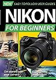 Nikon For Beginners (English Edition)