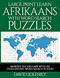 Large Print Learn Afrikaans with Word Search Puzzles: Learn Afrikaans Language Vocabulary with Challenging Easy to Read Word Find Puzzles