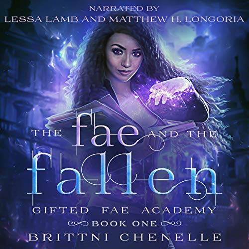 The Fae & The Fallen Audiobook By Brittni Chenelle cover art