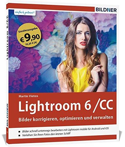 Lightroom 6 und CC - Bilder korrigieren, optimieren, verwalten (Sonderausgabe): Mit Lightroom mobile für iPad & iPhone