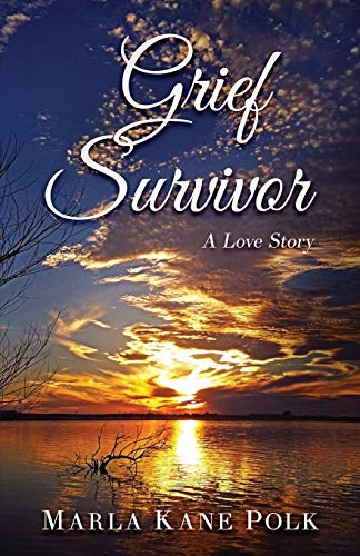 Compare Textbook Prices for Grief Survivor: A Love Story  ISBN 9798650999898 by Polk, Marla Kane