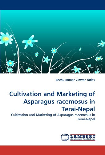 Cultivation and Marketing of Asparagus racemosus in Terai-Nepal: Cultivation and Marketing of Asparagus racemosus in Terai-Nepal