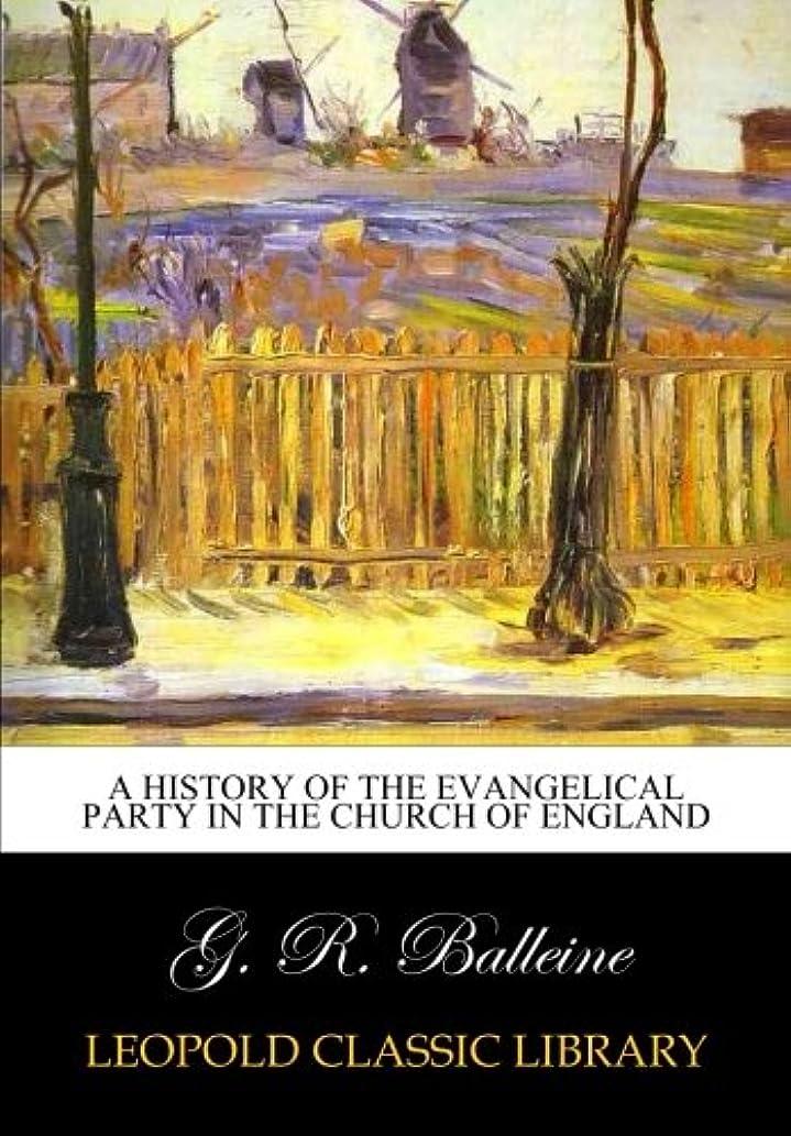 略す政治的減衰A history of the Evangelical Party in the Church of England