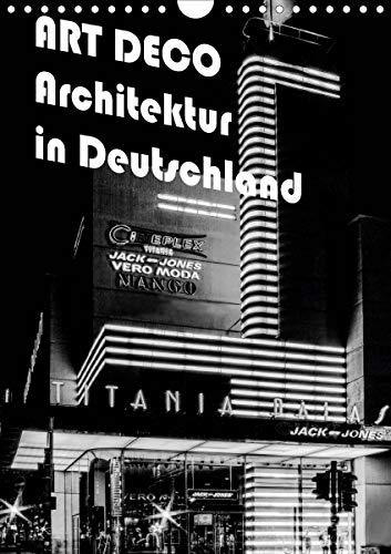 ART DECO Architektur in Deutschland (Wandkalender 2020 DIN A4 hoch)