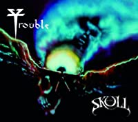 The Skull by TROUBLE (2013-01-28)