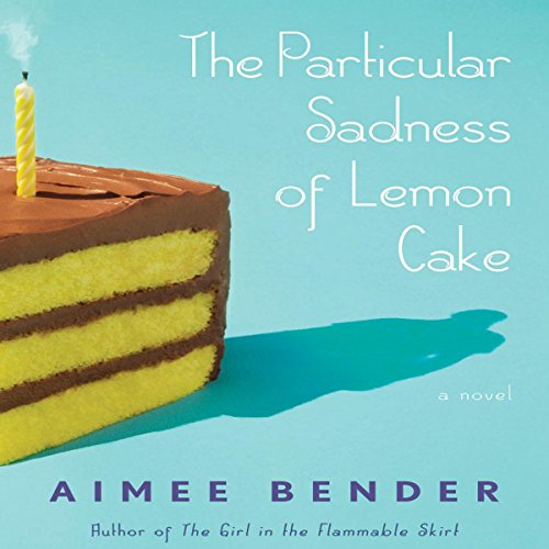 The Particular Sadness of Lemon Cake audiobook cover art