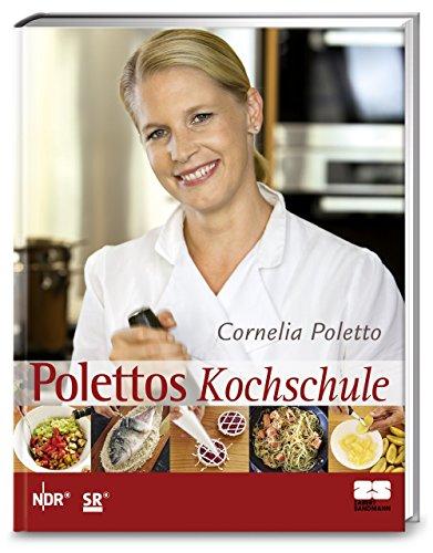 Polettos Kochschule von Cornelia Poletto (31. Oktober 2008) Gebundene Ausgabe