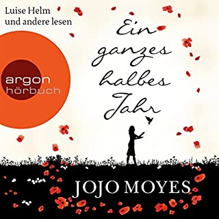 Ein ganzes halbes Jahr     Lou Clark 1              By:                                                                                                                                 Jojo Moyes                               Narrated by:                                                                                                                                 Luise Helm,                                                                                        Ulrike Hübschmann,                                                                                        Reinhard Kuhnert                      Length: 14 hrs and 45 mins     6 ratings     Overall 5.0