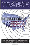 TRANCE Formation of America: True life story of a mind control slave: The True Life Story of a CIA Mind Control Slave bei Amazon kaufen