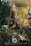 Golden Braids and Dragon Blades: Steampunk Rapunzel (Steampunk Fairy Tales Book 4)