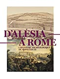 D'Alésia à Rome - L'aventure archéologique de Napoléon III