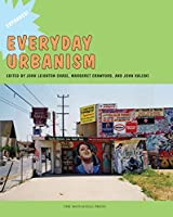 Everyday Urbanism: Updated and Expanded