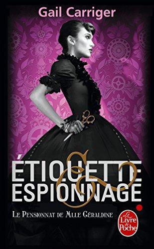 Étiquette et espionnage (Le Pensionnat de Mlle Géraldine, Tome 1)