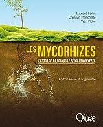 Les mycorhizes - L'essor de la nouvelle révolution verte de Christian Plenchette