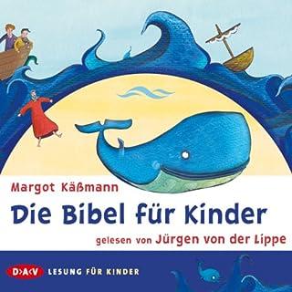 Die Bibel für Kinder                   Autor:                                                                                                                                 Margot Käßmann                               Sprecher:                                                                                                                                 Jürgen von der Lippe                      Spieldauer: 2 Std. und 5 Min.     26 Bewertungen     Gesamt 4,4