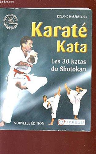 Karaté kata - Les 30 katas du shotokan (Arts Martiaux)