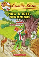 Hug a Tree, Geronimo (Geronimo Stilton)