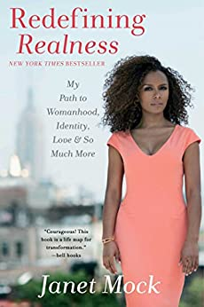 Redefining Realness: My Path to Womanhood, Identity, Love & So Much More by [Janet Mock]