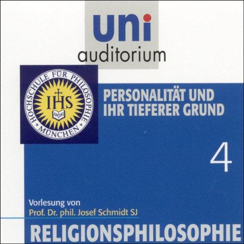 Personalität und ihr tiefer Grund     Religionsphilosophie 4              Autor:                                                                                                                                 Josef Schmidt                               Sprecher:                                                                                                                                 Josef Schmidt                      Spieldauer: 1 Std. und 1 Min.     1 Bewertung     Gesamt 5,0