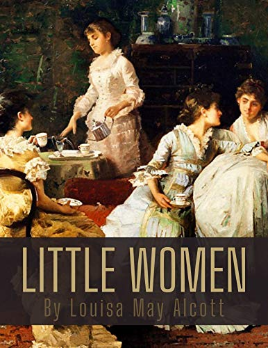 Little Women by Louisa May Alcott (English Edition)
