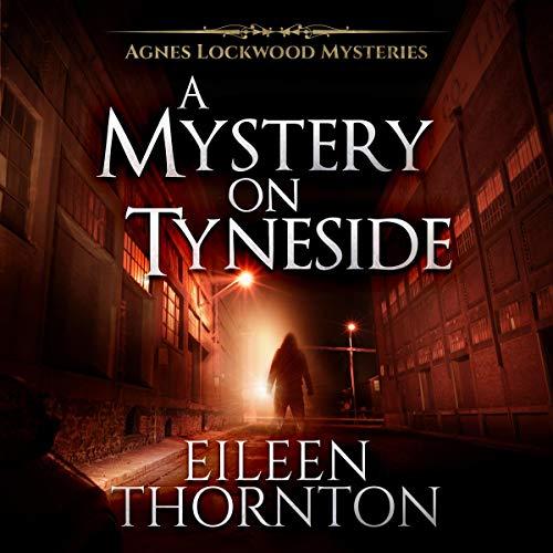 A Mystery on Tyneside Audiobook By Eileen Thornton cover art
