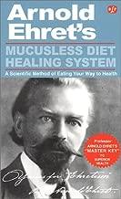 Mucusless Diet Healing System by Arnold Ehret (2015-05-19)
