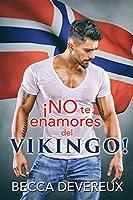 ¡No te enamores del vikingo!