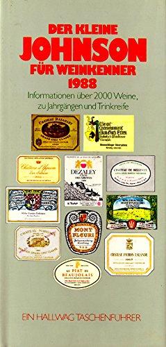 Der kleine Johnson für Weinkenner 1988. Informationen über 2000 Weine, zu Jahrgängen und Trinkreife