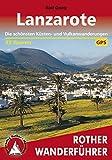 Lanzarote: Die schönsten Küsten- und Vulkanwanderungen – 35 Touren (Rother Wanderführer) (German Edition)