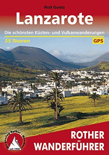 Lanzarote: Die schönsten Küsten- und Vulkanwanderungen – 35 Touren (Rother Wanderführer)