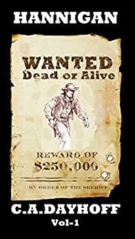 Hannigan: Wanted Dead Or Alive by [C.A. Dayhoff]