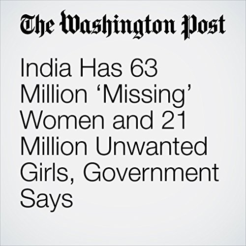 India Has 63 Million 'Missing' Women and 21 Million Unwanted Girls, Government Says copertina