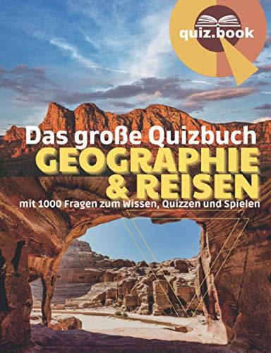Das große Quizbuch Geographie und Reisen (quiz.book): mit 1000 Fragen zum Wissen, Quizzen und Spielen (Teste Deine Allgemeinbildung, Der Quiz-Show Trainer)