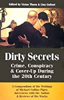 Dirty Secrets: Crime, Conspiracy & Cover-Up During the 20th Century 0981808603 Book Cover