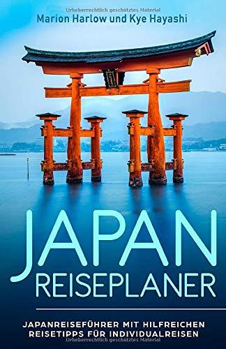 Japan Reiseplaner: Japanreiseführer mit hilfreichen Tipps zu Sehenswürdigkeiten in Tokio, Osaka, Kyoto und ganz Japan