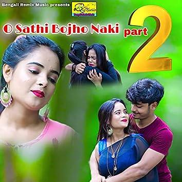 O Sathi Bojho Naki, Pt. 2