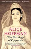 The Marriage of Opposites by Alice Hoffman (2015-08-27)