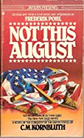Not This August 0523485182 Book Cover