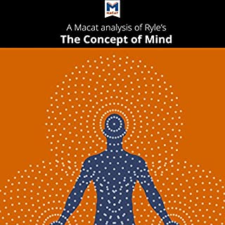 A Macat Analysis of Gilbert Ryle's The Concept of Mind                   By:                                                                                                                                 Michael O'Sullivan                               Narrated by:                                                                                                                                 Macat.com                      Length: 1 hr and 40 mins     Not rated yet     Overall 0.0
