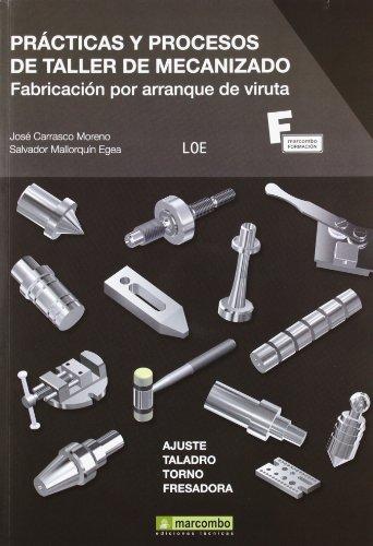 Prácticas y procesos de taller de mecanizado : fabricación por arranque de viruta (MARCOMBO FORMACIÓN, Band 1)