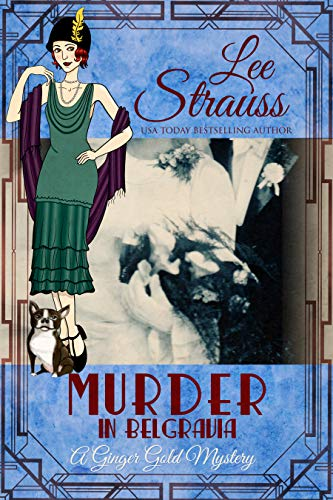 Murder in Belgravia: a 1920s cozy historical mystery (A Ginger Gold Mystery Book 16)