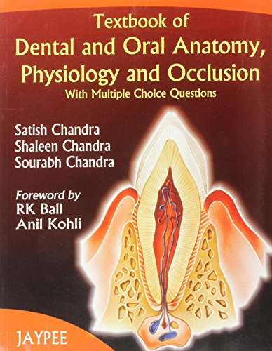 TEXTBOOK OF DENTAL AND ORAL ANATOMY, PHYSIOLOGY AND OCCLUSION WITH M.C.QS